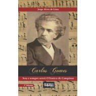Carlos Gomes -Sou e sempre serei: O Tonico de Campinas - volume 1