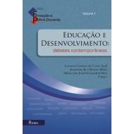 Educação e Desenvolvimento: Debates Contemporâneos - vol 1 col Formação e Práxis Docente
