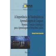 A Importância do Vocabulário na Aprendizagem de Línguas: Memória, Crenças e Estratégias   para a Aprendizagem de Novos Itens Lexicais - Col NPLA Vol 38