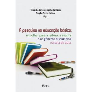 Pesquisa na Educação Básica:   um olhar para a leitura, a escrita  e os gêneros discursivos na sala de aula