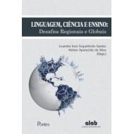 LINGUAGEM, CIÊNCIA E ENSINO: Desafios Regionais e Globais