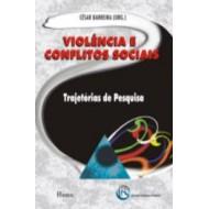 VIOLÊNCIA E CONFLITOS SOCIAIS. Trajetórias de Pesquisa