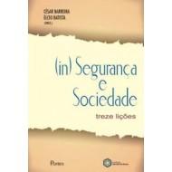 (IN) SEGURANÇA E SOCIEDADE Treze Lições