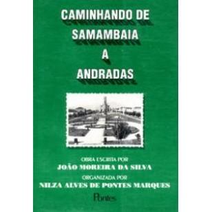 CAMINHANDO DE SAMAMBAIA A ANDRADAS