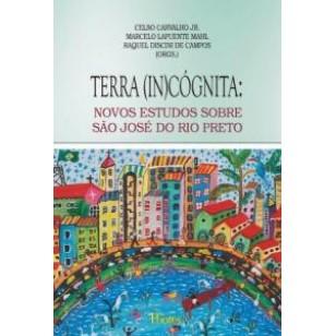 TERRA (IN)CÓGNITA: Novos estudos sobre São José do Rio Preto