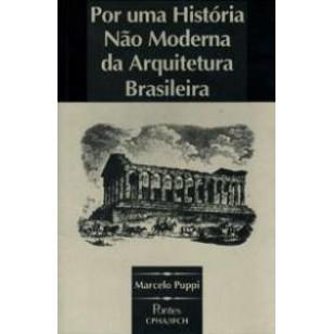 POR UMA HISTORIA NAO MODERNA DA ARQUITETURA BRASIL