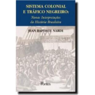 SISTEMA COLONIAL E TRAFICO NEGREIRO