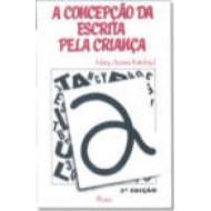 CONCEPÇÃO DA ESCRITA PELA CRIANÇA
