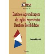 ENSINO E APRENDIZAGEM DE INGLÊS: Experiências Desafios e Possibilidades - Col NPLA Vol 2