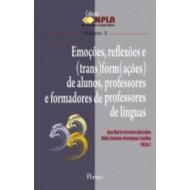 EMOÇÕES, REFLEXÕES E (TRANS)FORM(AÇÕES) DE ALUNOS, PROFESSORES E FORMADORES DE PROFESSORES DE LÍNGUAS - Col NPLA Vol 5