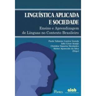 LINGUÍSTICA APLICADA E SOCIEDADE: Ensino e aprendizagem de Línguas no Contexto Brasileiro