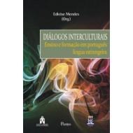 DIÁLOGOS INTERCULTURAIS. Ensino e formação em português língua estrangeira