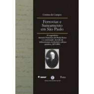 FERROVIAS E SANEAMENTO EM SÃO PAULO