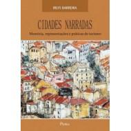 CIDADES NARRADAS. Memória, representações e práticas de turismo