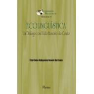 ECOLINGUÍSTICA. Um Diálogo com Hildo Honório do Couto Vol 4