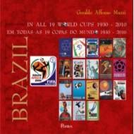 BRASIL EM TODAS AS 19 COPAS DO MUNDO. 1930-2010