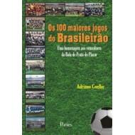 OS 100 MAIORES JOGOS DO BRASILEIRÃO. Uma homenagem aos vencedores da Bola de Prata do Placar
