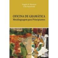 OFICINA DE GRAMÁTICA. Metalinguagem para Principiantes
