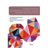 TEORIA DA ATIVIDADE SÓCIO-HISTÓRICO-CULTURAL E A ESCOLA: RECRIANDO REALIDADES SOCIAIS