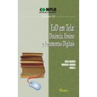 EaD EM TELA: DOCÊNCIA, ENSINO E FERRAMENTAS DIGITAIS Col NPLA Vol 23