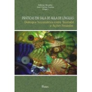 PRÁTICAS EM SALA DE AULA DE LÍNGUAS: Diálogos necessários entre teoria(s) e ações situadas