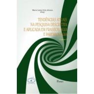 TENDÊNCIAS ATUAIS NA PESQUISA DESCRITIVA E APLICADA EM FRASEOLOGIA E PAREMIOLOGIA Vol 1