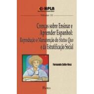 Crenças sobre Ensinar e Aprender Espanhol Col NPLA Vol 31