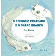 PEIXINHO PRATEADO E O GATÂO BRANCO - Inclui CD Audio - História Narrada