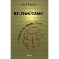 BILINGUISMO UTOPIA OU SOLUÇÃO