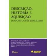 DESCRIÇÃO, HISTÓRIA E AQUISIÇÃO DO PORTUGUÊS BRASILEIRO