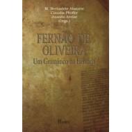 FERNÃO DE OLIVEIRA Um Gramático na História