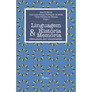 LINGUAGEM HISTÓRIA & MEMÓRIA discursos em movimento