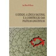 ESTADO, A LÍNGUA NACIONAL E A CONSTRUÇÃO DAS POLÍTICAS LINGUÍSTICAS