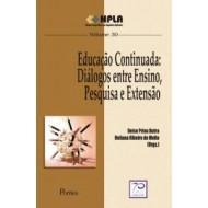 EDUCAÇÃO CONTINUADA: DIÁLOGOS ENTRE ENSINO, PESQUISA E EXTENSÃO - COL NPLA VOL 30