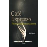 CAFÉ EXPRESSO - Histórias curtas de uma alma inquieta