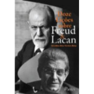 DOZE LIÇÕES SOBRE FREUD & LACAN